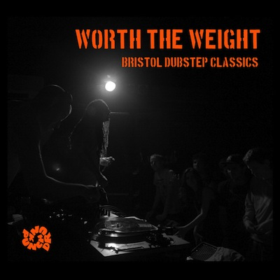 Worth The Weight - Bristol Dubstep Classics (Punch Drunk)