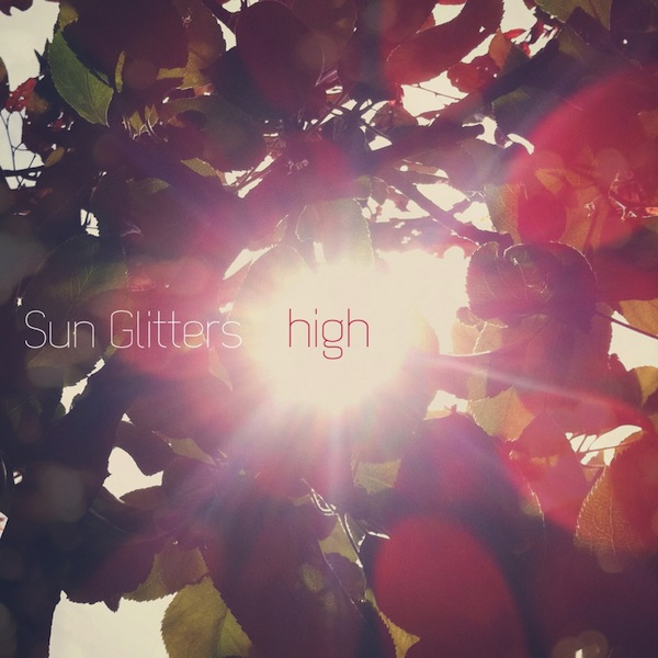 Sun Glitters - High EP (Music:Is:For:Losers)
