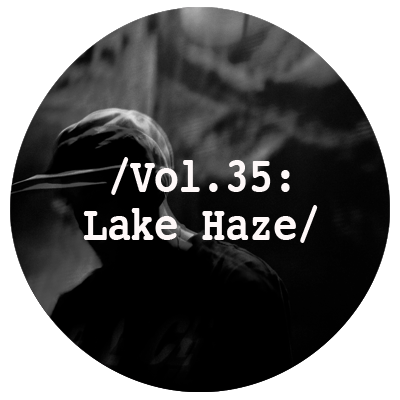 Liminal Sounds Vol.35 - Lake Haze