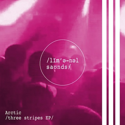 LMNL002 - Arctic - Three Stripes EP (Liminal Sounds)