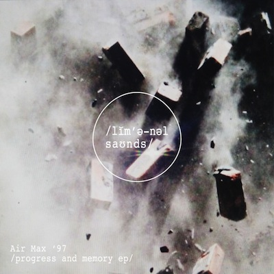 LMNL003 - Air Max '97 - Progress and Memory EP (Liminal Sounds)