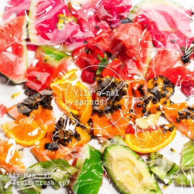 LMNL005 - Air Max '97 - Fruit Crush EP (Liminal Sounds)