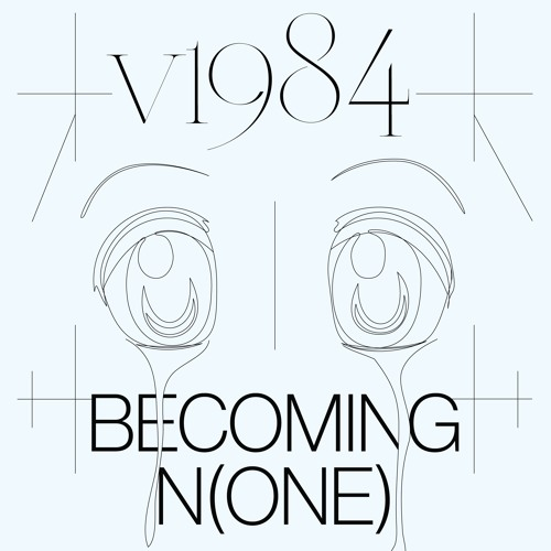 V1984 - Becoming N(one) (Glacial Industries)